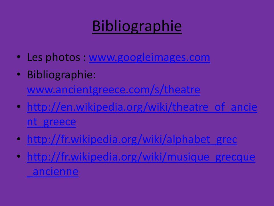 Bibliographie Les photos : www.googleimages.com