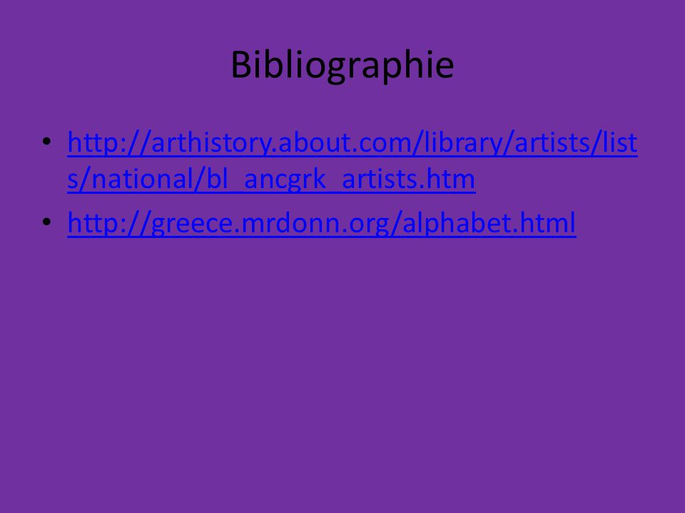 Bibliographie http://arthistory.about.com/library/artists/lists/national/bl_ancgrk_artists.htm.
