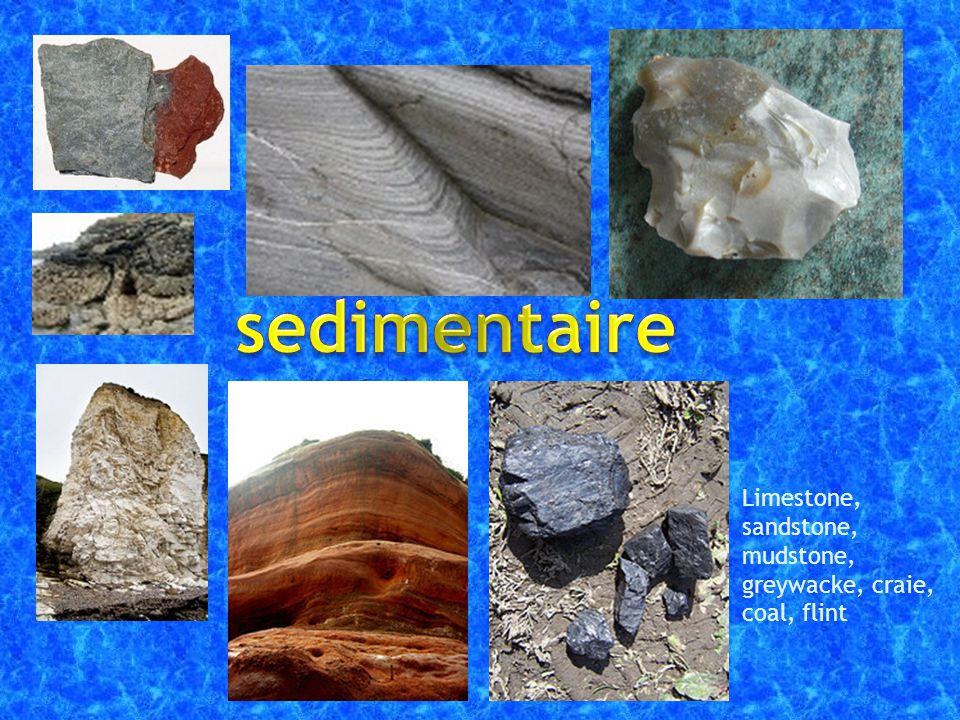 sedimentaire Limestone, sandstone, mudstone, greywacke, craie, coal, flint
