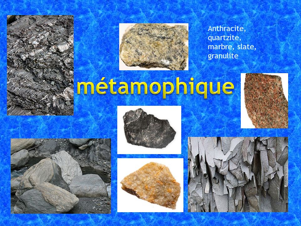 Anthracite, quartzite, marbre, slate, granulite