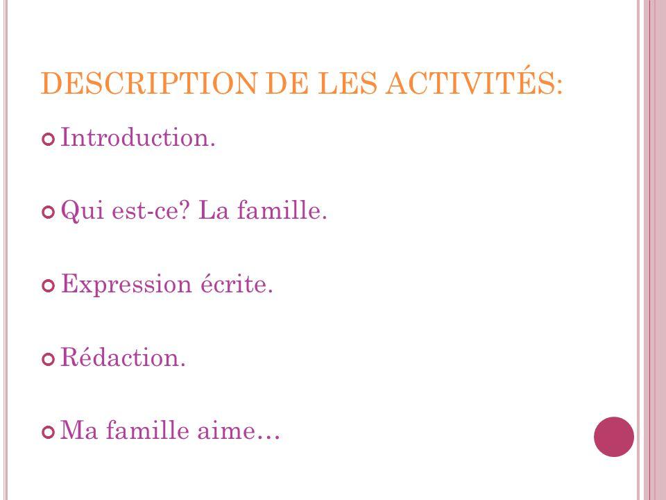 DESCRIPTION DE LES ACTIVITÉS: