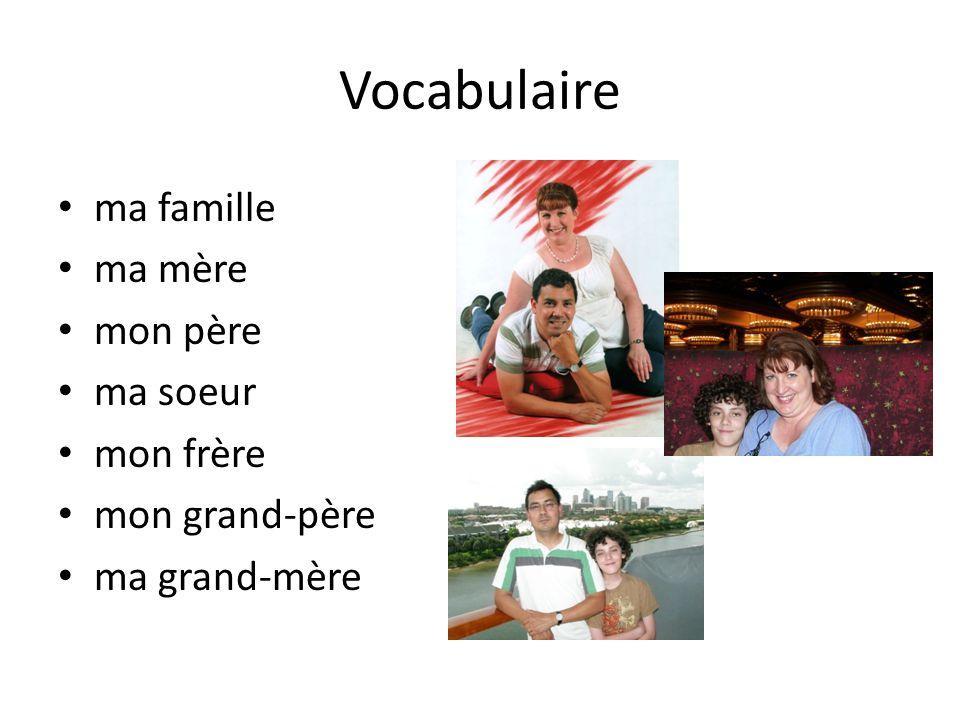 Vocabulaire ma famille ma mère mon père ma soeur mon frère