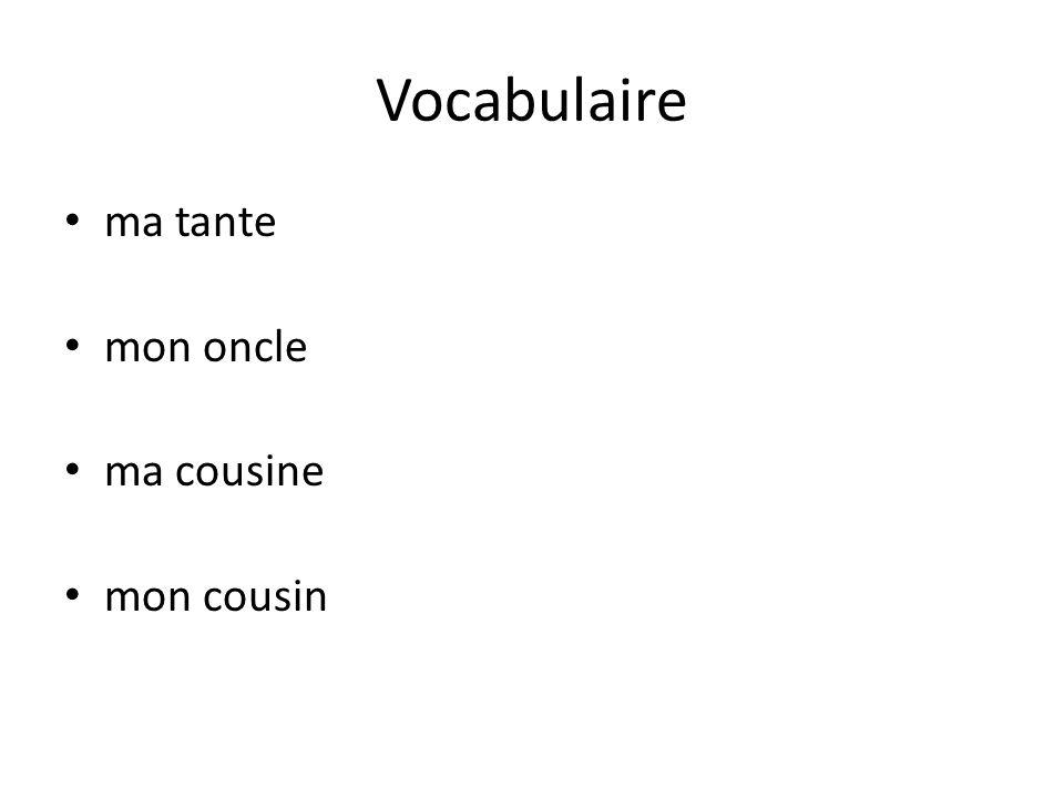 Vocabulaire ma tante mon oncle ma cousine mon cousin