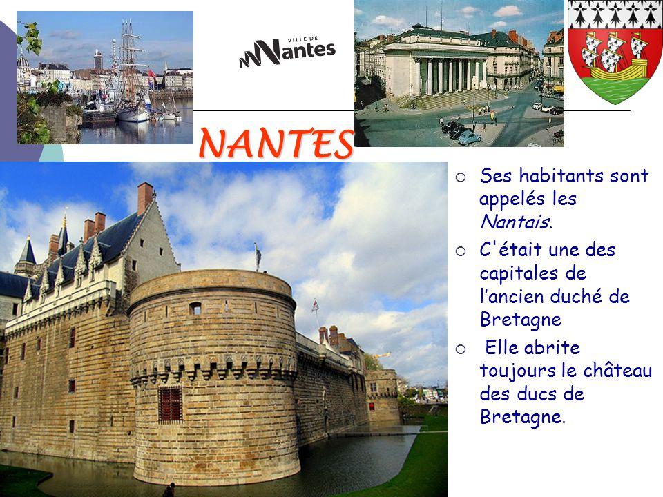 NANTES Ses habitants sont appelés les Nantais.