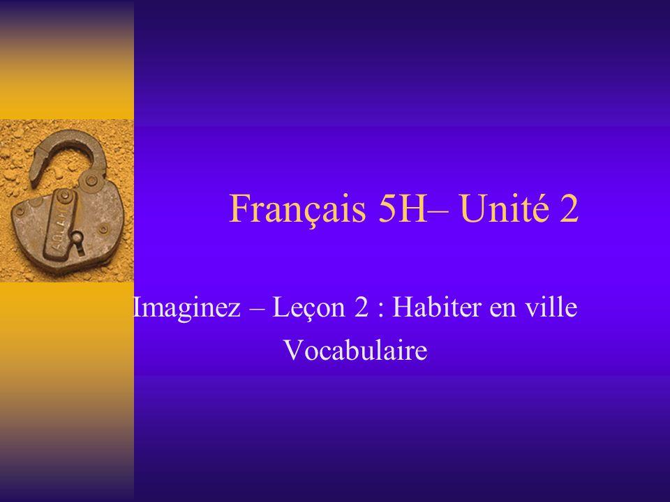 Imaginez – Leçon 2 : Habiter en ville Vocabulaire