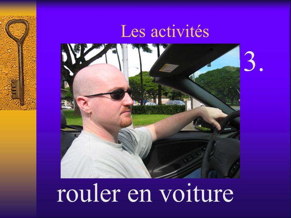 Les activités 3. rouler en voiture
