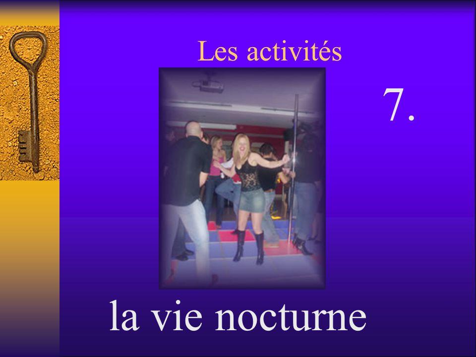 Les activités 7. la vie nocturne