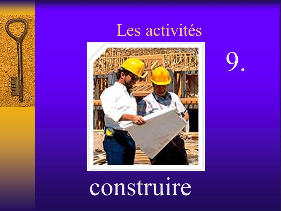 Les activités 9. construire