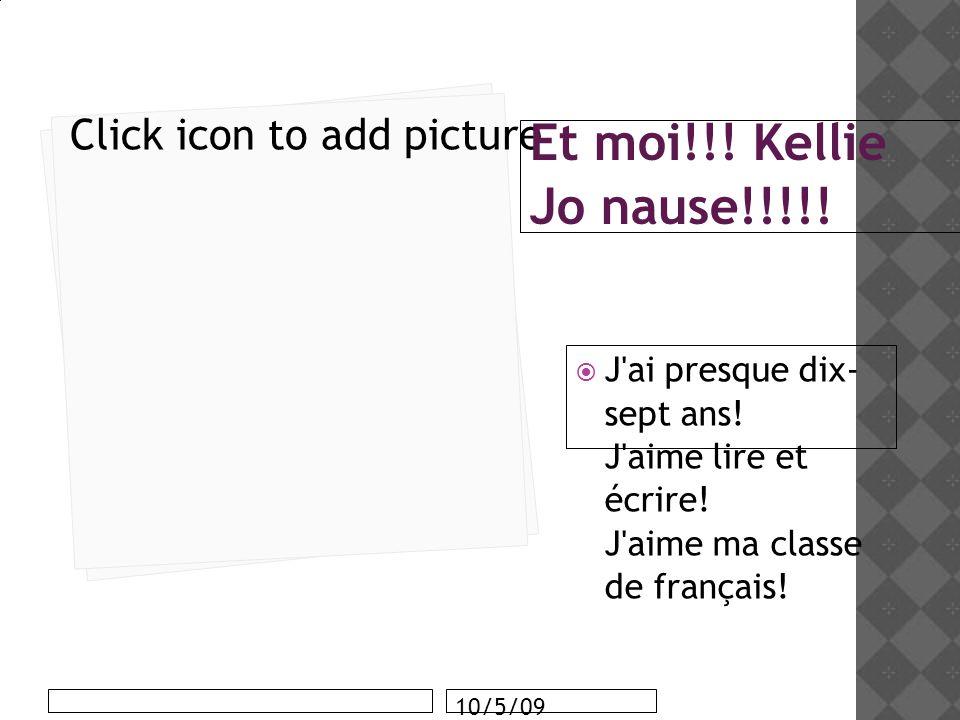 10101010 Et moi!!! Kellie Jo nause!!!!! J ai presque dix- sept ans! J aime lire et écrire! J aime ma classe de français!