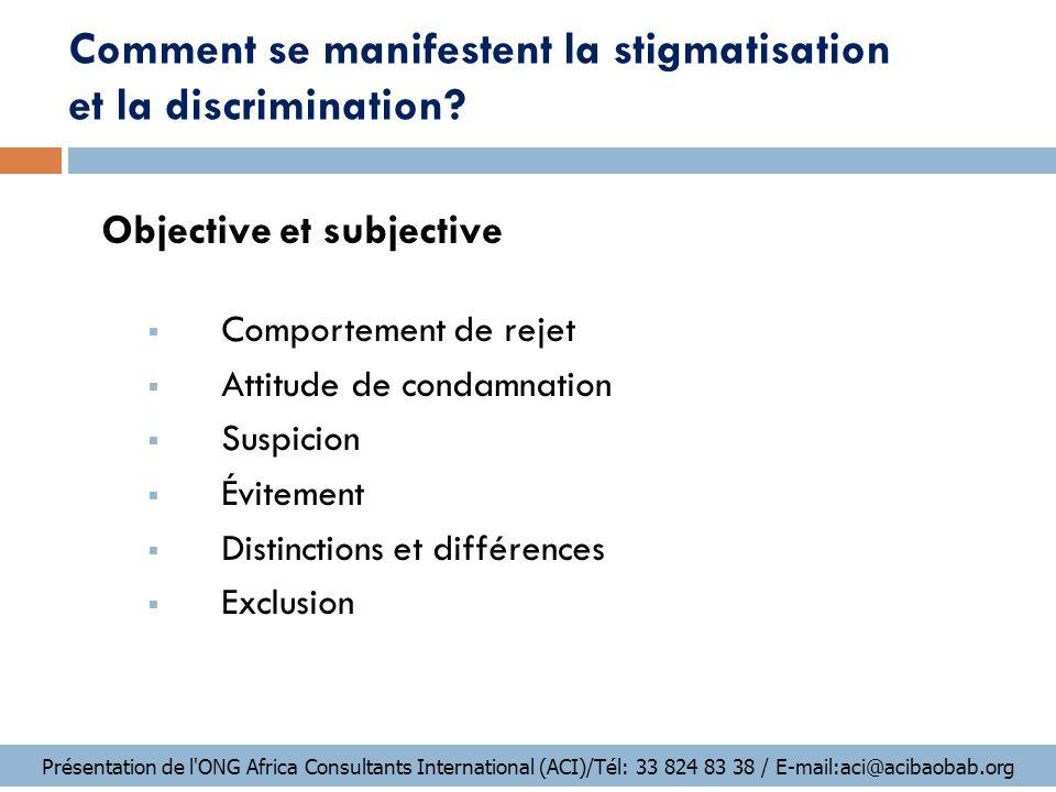 Comment se manifestent la stigmatisation et la discrimination