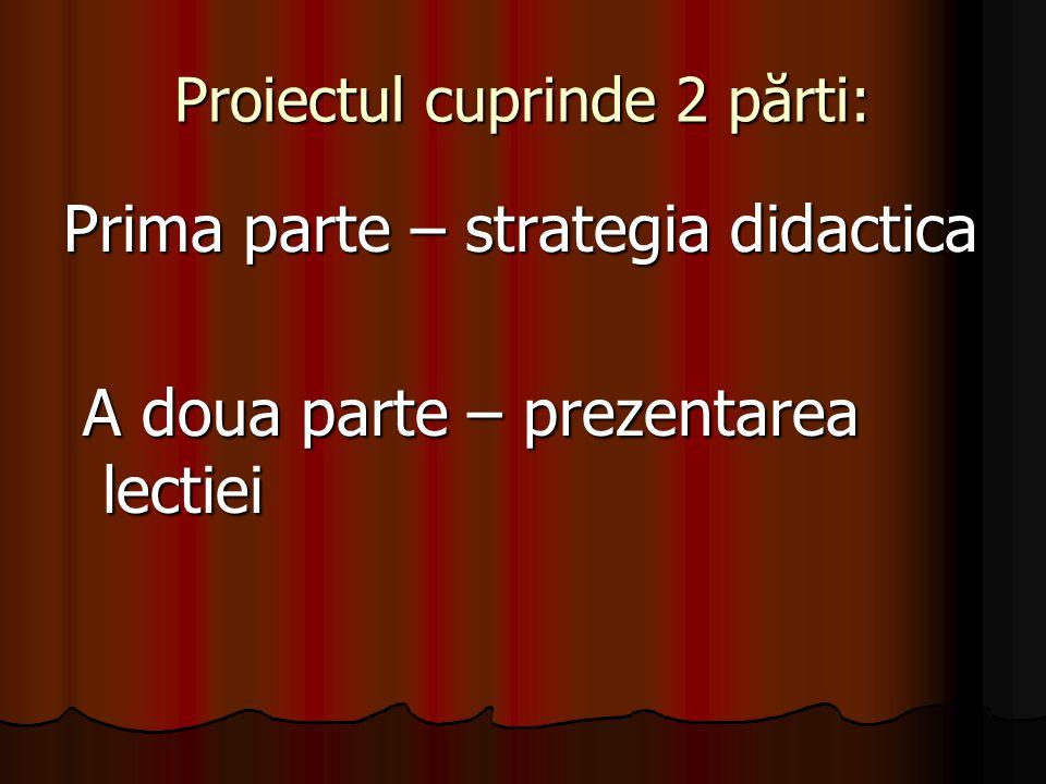 Proiectul cuprinde 2 părti: