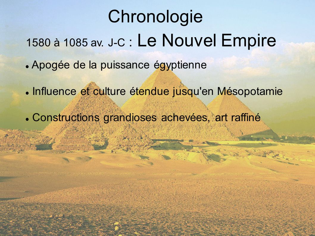 Chronologie 1580 à 1085 av. J-C : Le Nouvel Empire