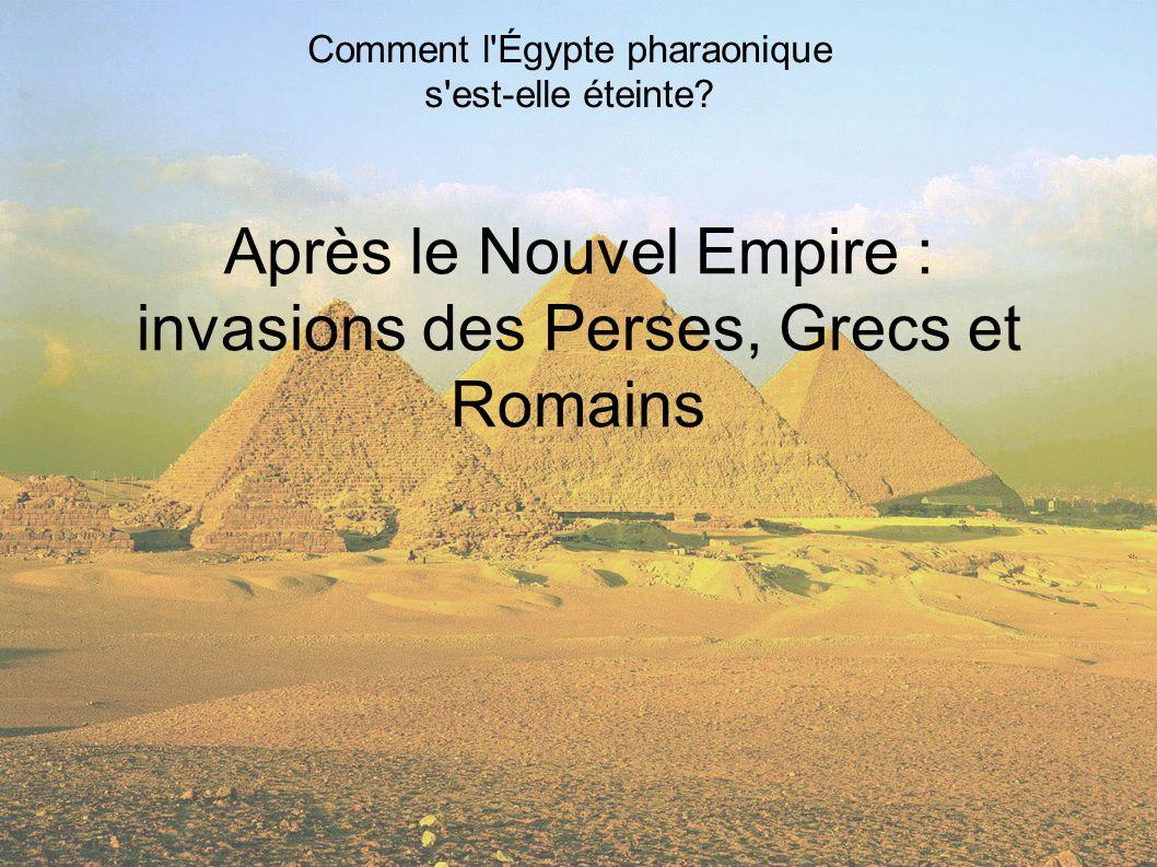 Après le Nouvel Empire : invasions des Perses, Grecs et Romains