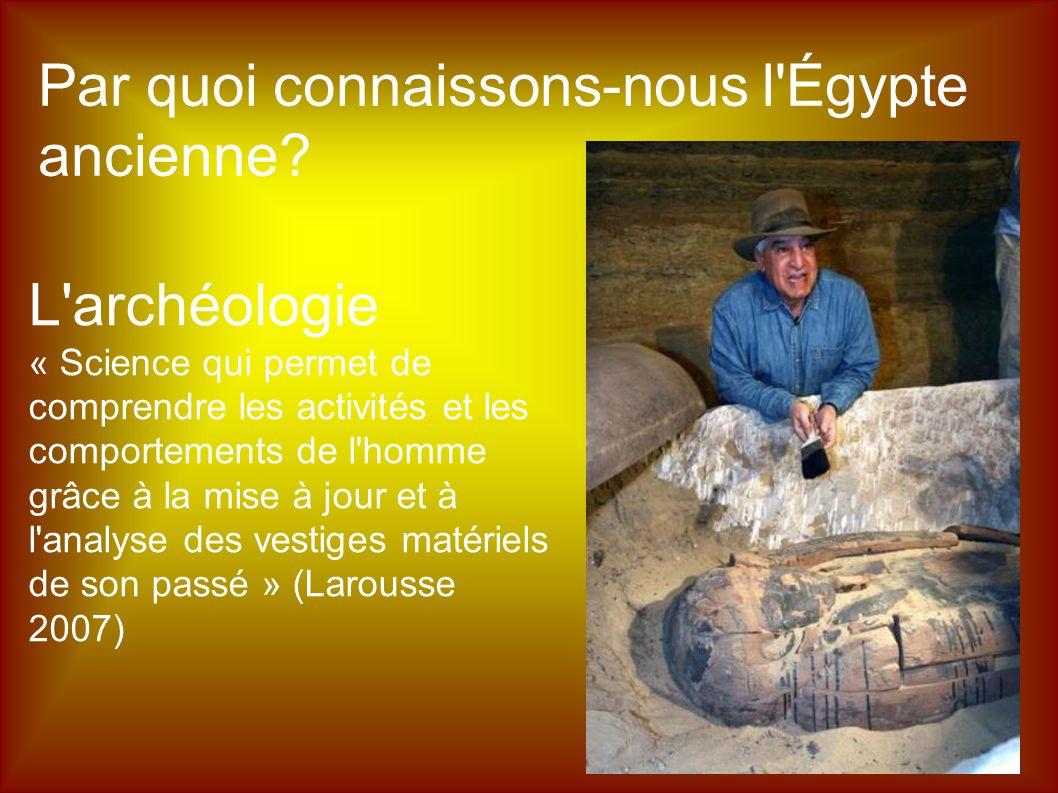 Par quoi connaissons-nous l Égypte ancienne