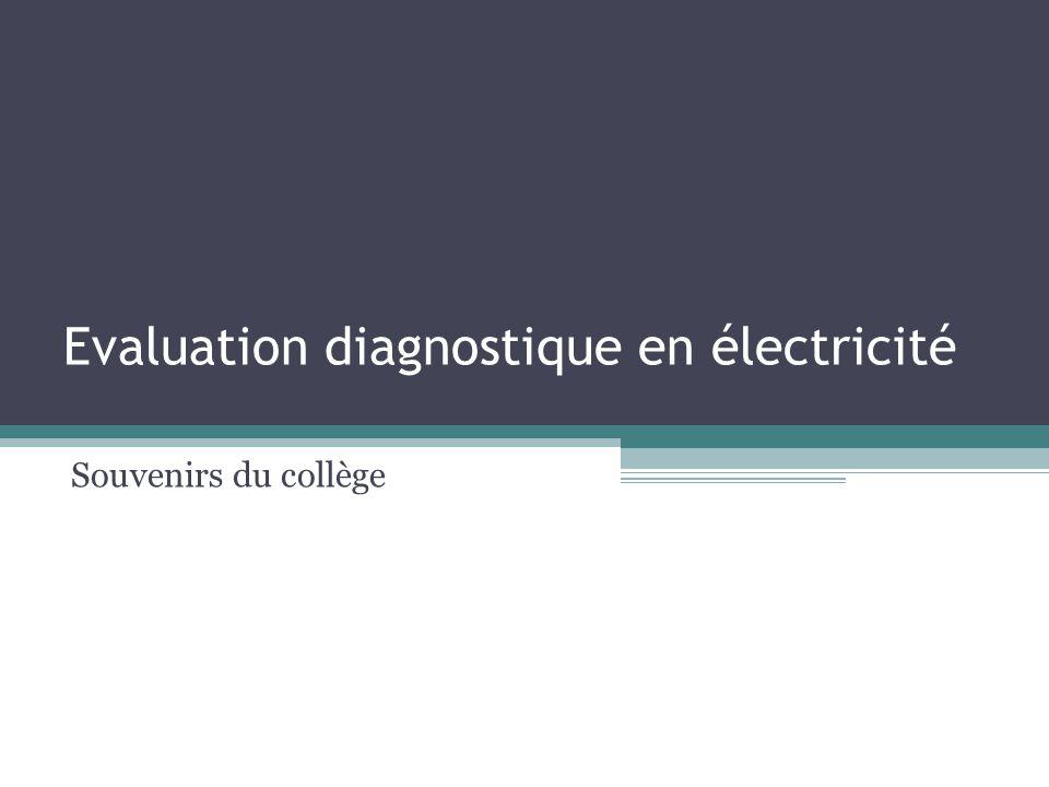 Evaluation diagnostique en électricité