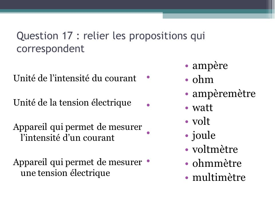 Question 17 : relier les propositions qui correspondent