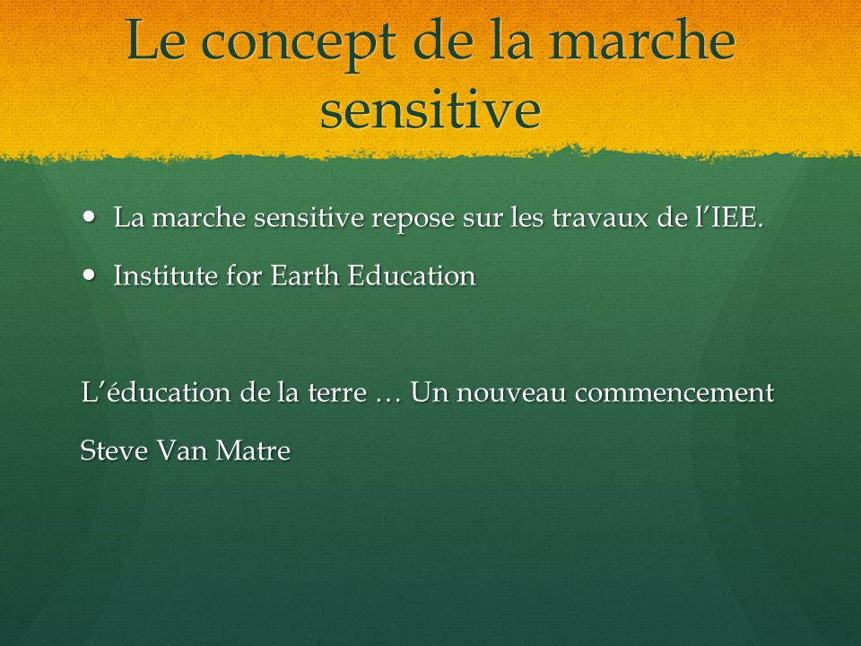 Le concept de la marche sensitive
