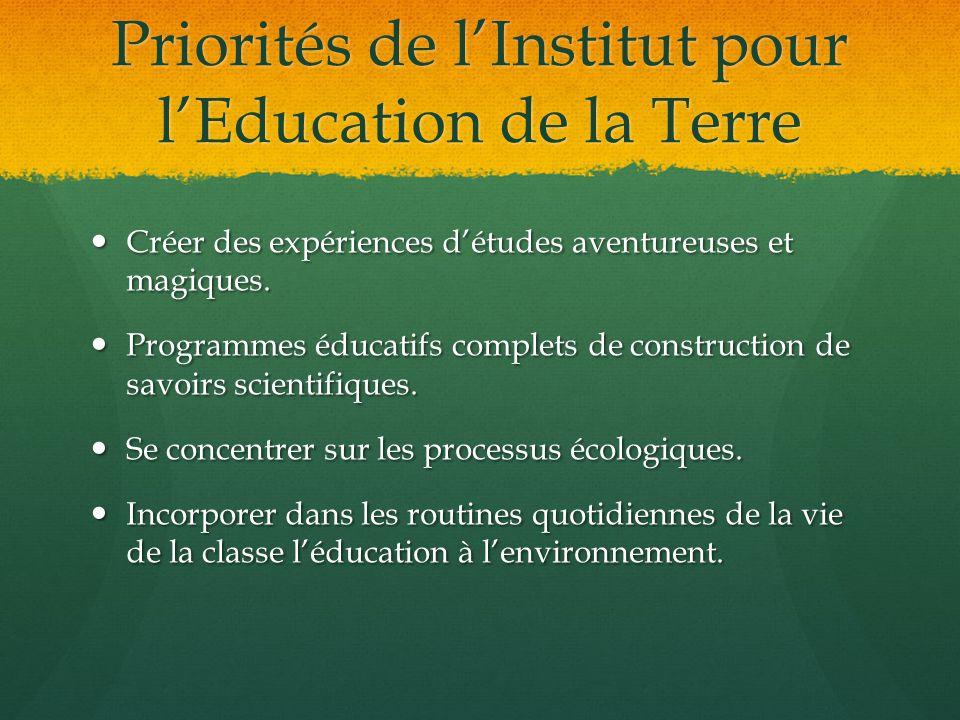 Priorités de l'Institut pour l'Education de la Terre
