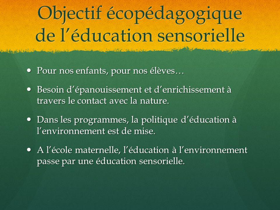 Objectif écopédagogique de l'éducation sensorielle