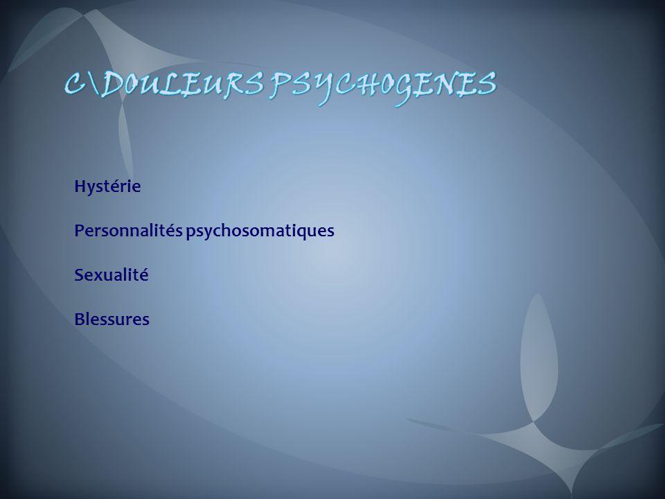 C\DOULEURS PSYCHOGENES