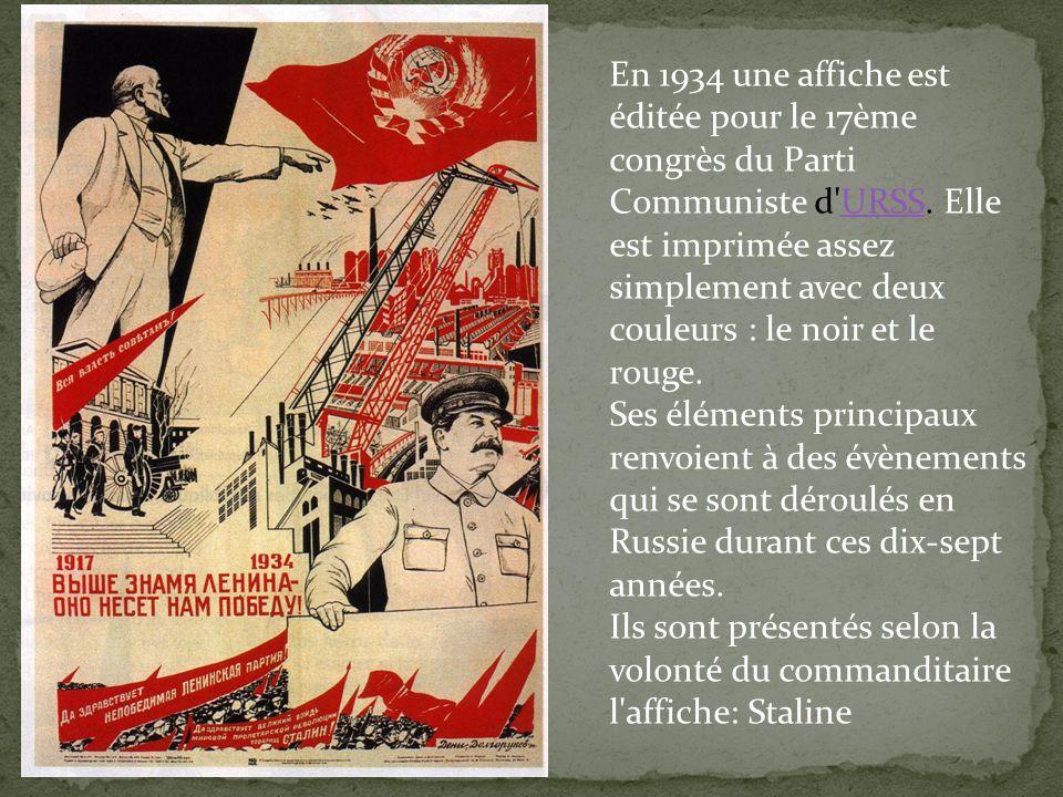 En 1934 une affiche est éditée pour le 17ème congrès du Parti Communiste d URSS. Elle est imprimée assez simplement avec deux couleurs : le noir et le rouge.