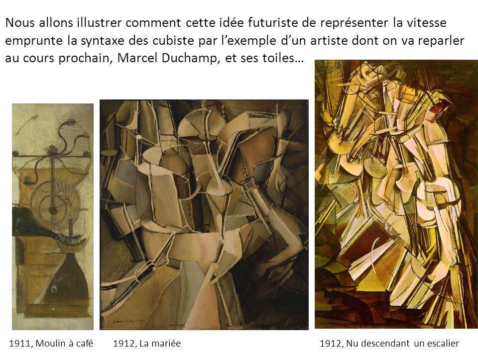 Nous allons illustrer comment cette idée futuriste de représenter la vitesse emprunte la syntaxe des cubiste par l'exemple d'un artiste dont on va reparler au cours prochain, Marcel Duchamp, et ses toiles…