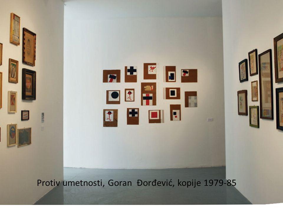 Protiv umetnosti, Goran Đorđević, kopije 1979-85