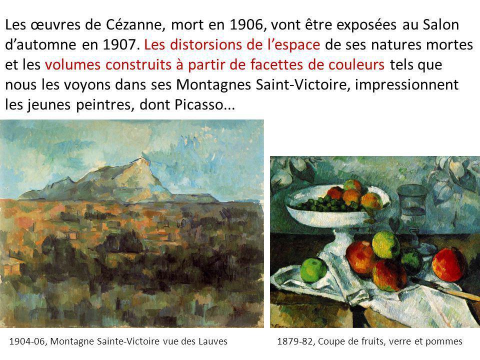 Les œuvres de Cézanne, mort en 1906, vont être exposées au Salon d'automne en 1907. Les distorsions de l'espace de ses natures mortes et les volumes construits à partir de facettes de couleurs tels que nous les voyons dans ses Montagnes Saint-Victoire, impressionnent les jeunes peintres, dont Picasso...