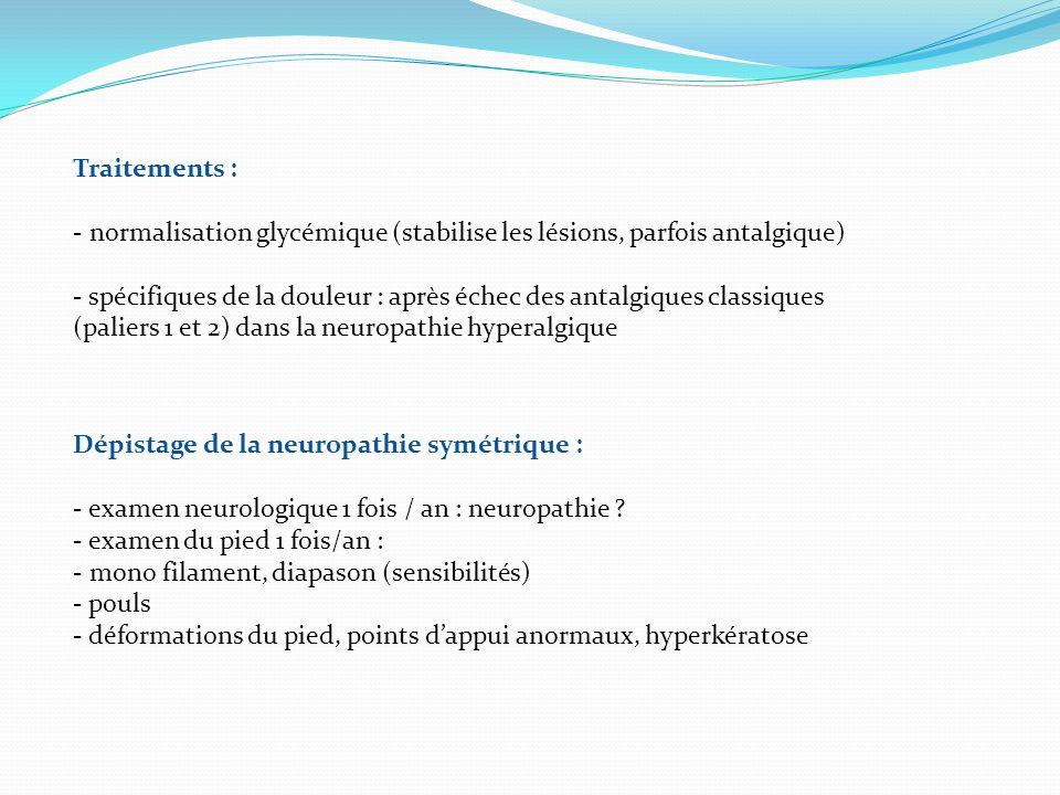 Traitements : - normalisation glycémique (stabilise les lésions, parfois antalgique)