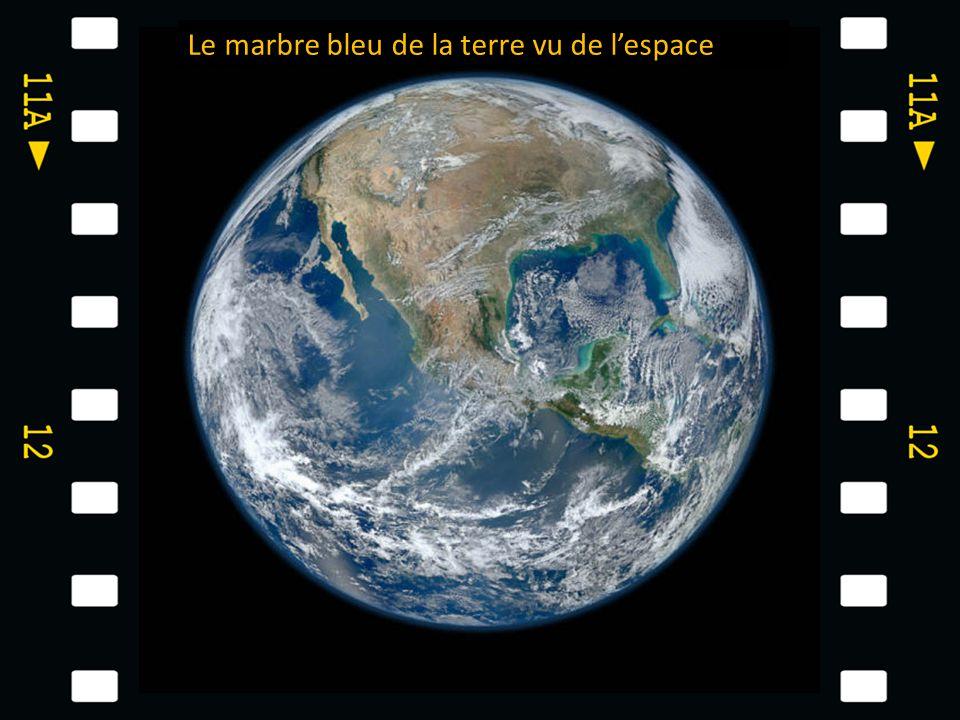 Le marbre bleu de la terre vu de l'espace