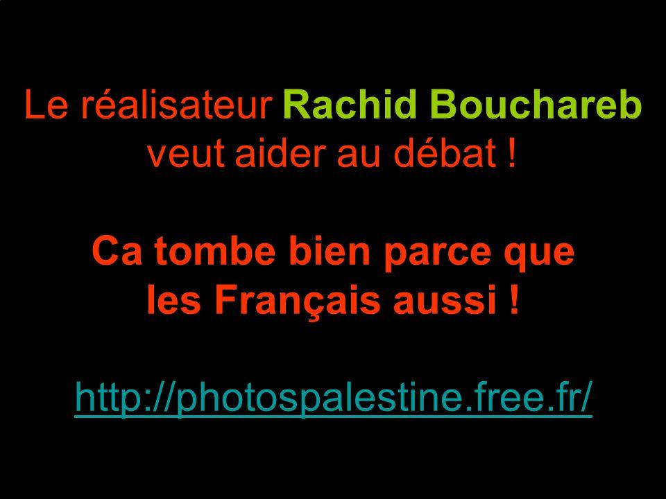 Le réalisateur Rachid Bouchareb veut aider au débat