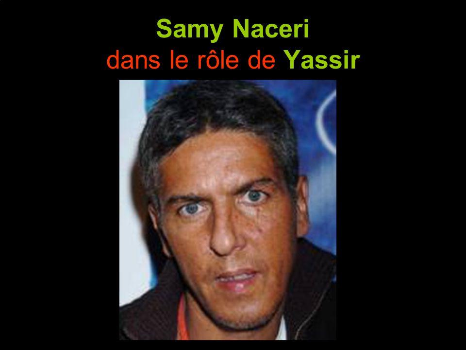 Samy Naceri dans le rôle de Yassir