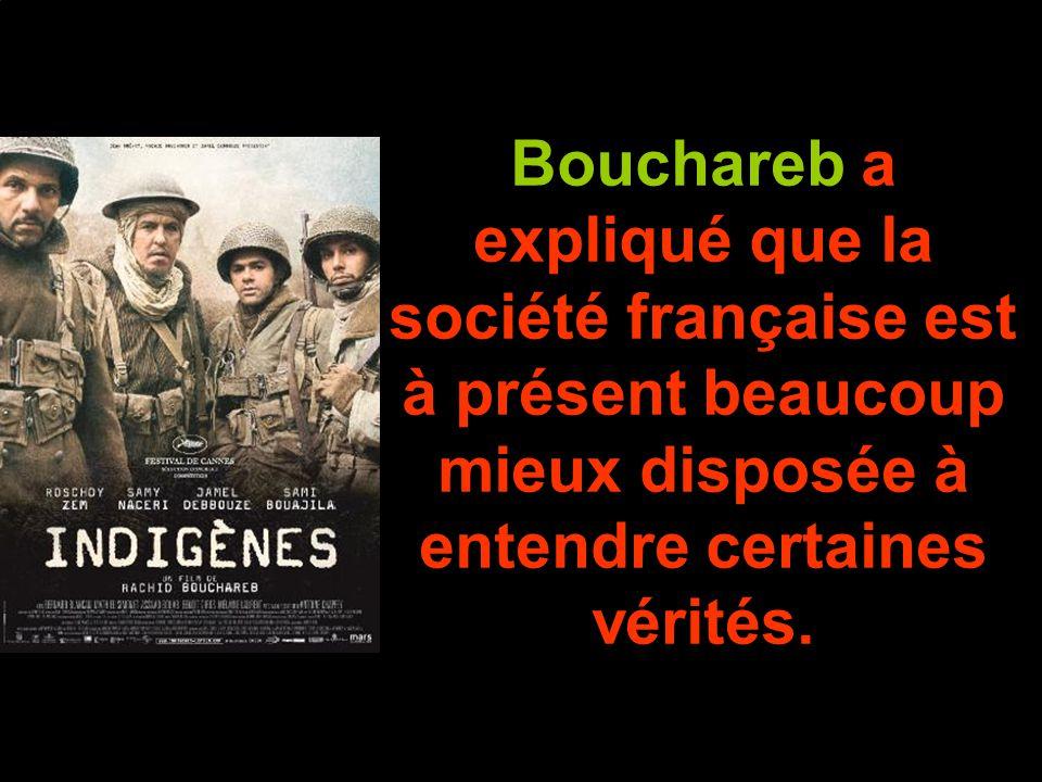 Bouchareb a expliqué que la société française est à présent beaucoup mieux disposée à entendre certaines vérités.