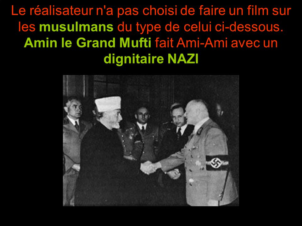Le réalisateur n a pas choisi de faire un film sur les musulmans du type de celui ci-dessous.