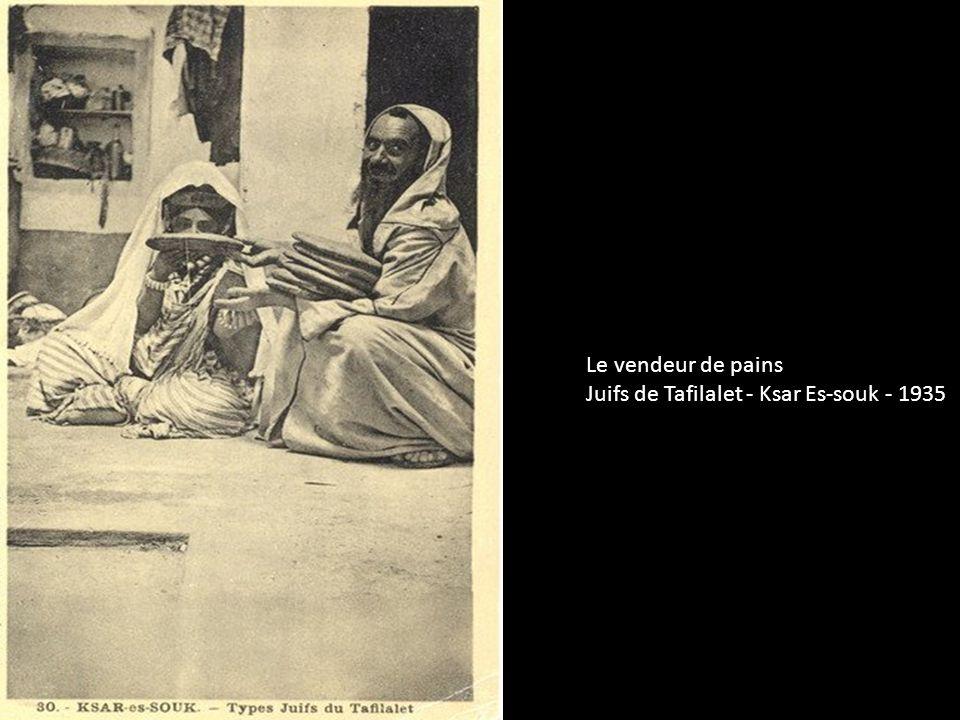 Le vendeur de pains Juifs de Tafilalet - Ksar Es-souk - 1935