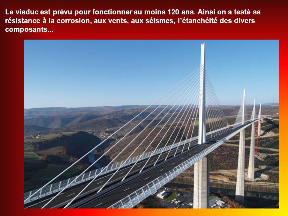 Le viaduc est prévu pour fonctionner au moins 120 ans