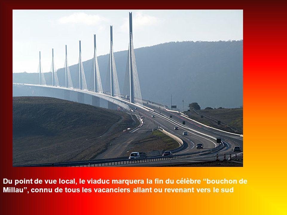 Du point de vue local, le viaduc marquera la fin du célèbre bouchon de Millau , connu de tous les vacanciers allant ou revenant vers le sud