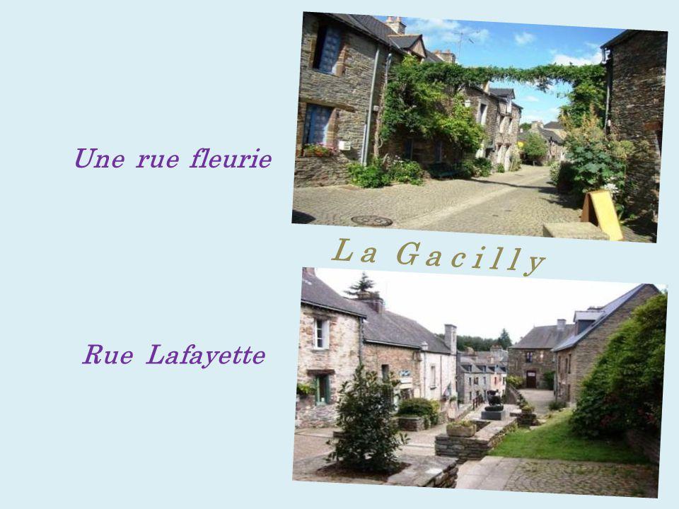 Une rue fleurie L a G a c i l l y Rue Lafayette
