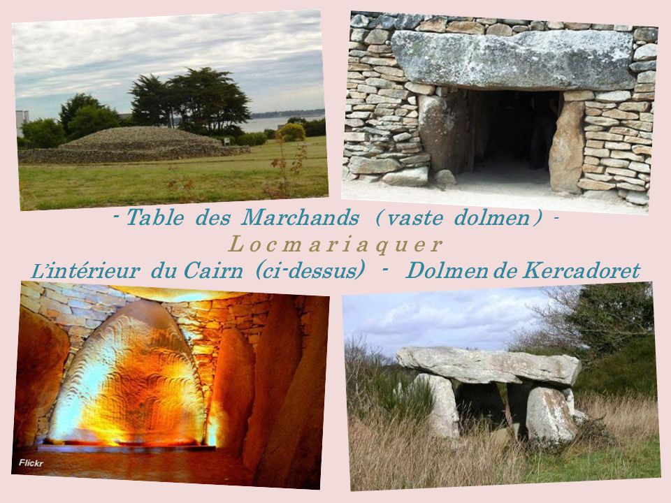 - Table des Marchands ( vaste dolmen ) -. L o c m a r i a q u e r
