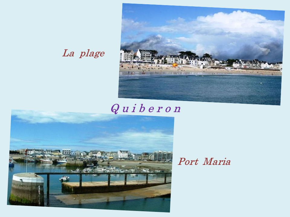 La plage Q u i b e r o n Port Maria