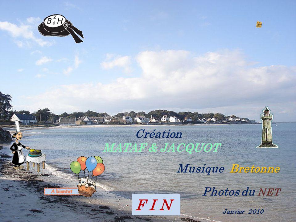 F I N Création MATAF & JACQUOT Musique Bretonne Photos du NET