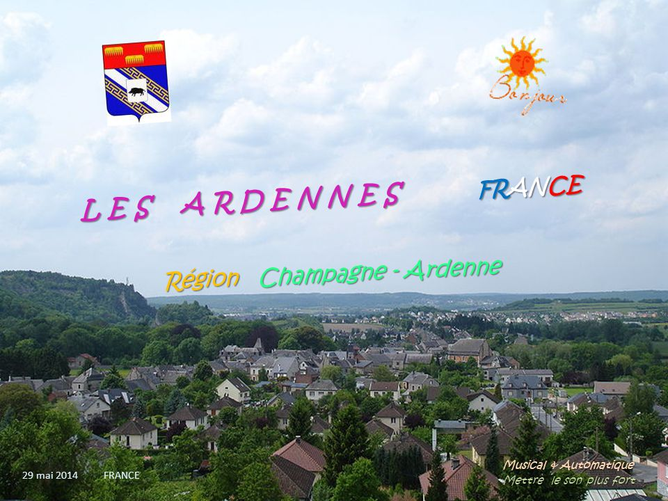 L E S A R D E N N E S FRANCE Région Champagne - Ardenne