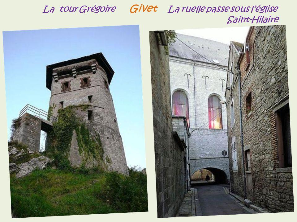 La tour Grégoire Givet La ruelle passe sous l'église . . . Saint-Hilaire