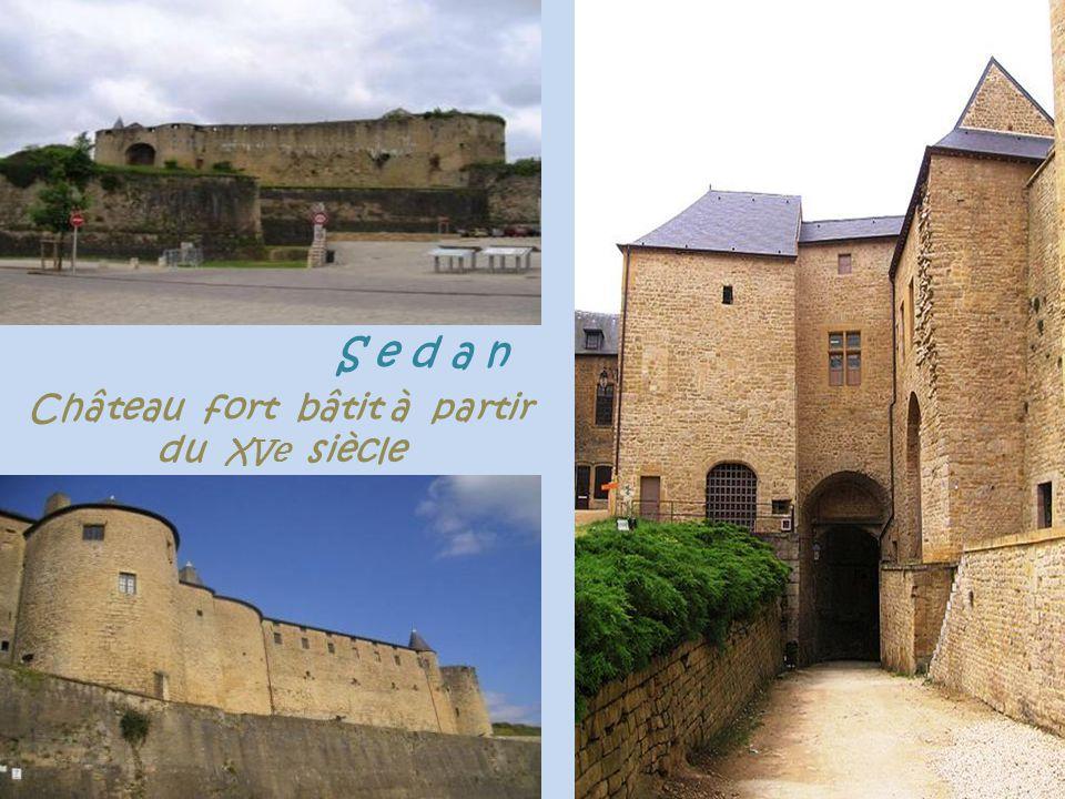 S e d a n Château fort bâtit à partir . du XVe siècle
