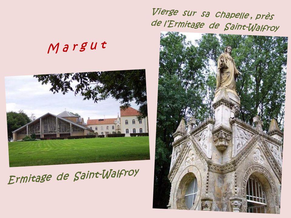 M a r g u t Ermitage de Saint-Walfroy