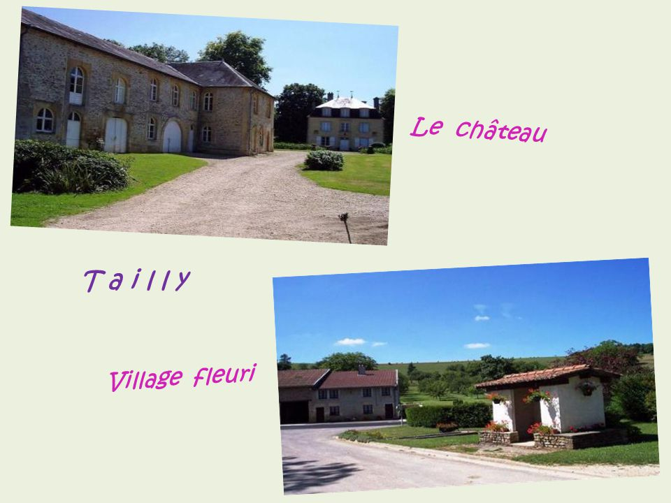 Le château T a i l l y Village fleuri