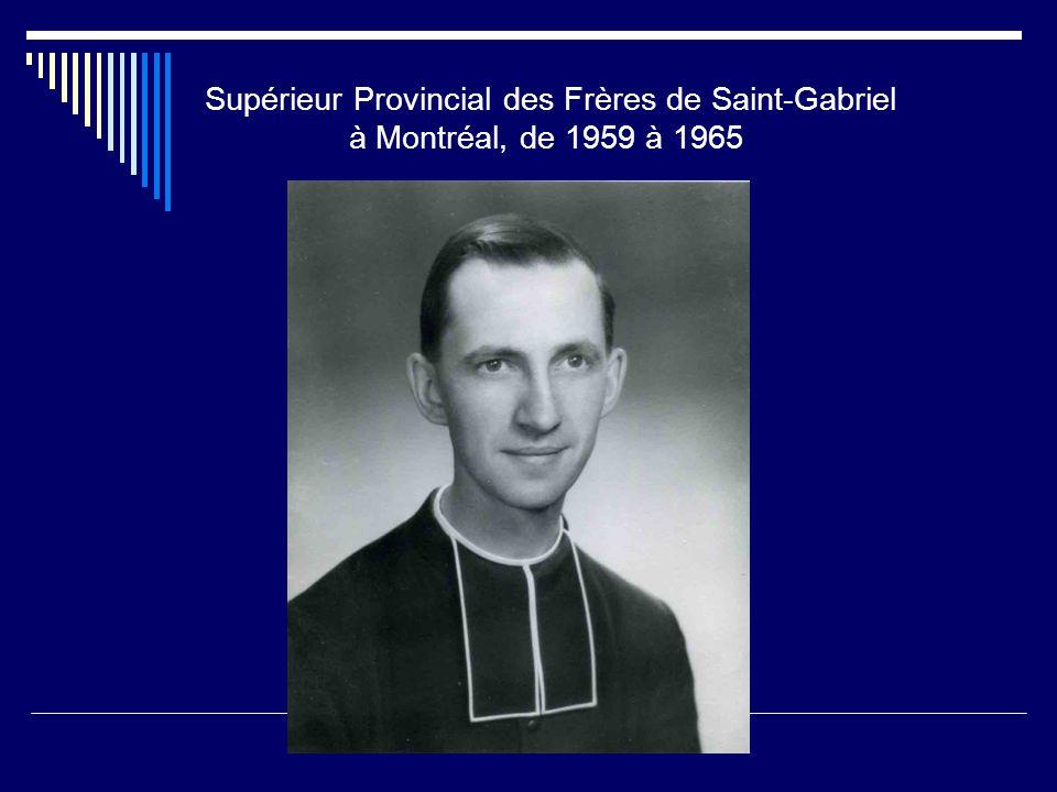 Supérieur Provincial des Frères de Saint-Gabriel à Montréal, de 1959 à 1965