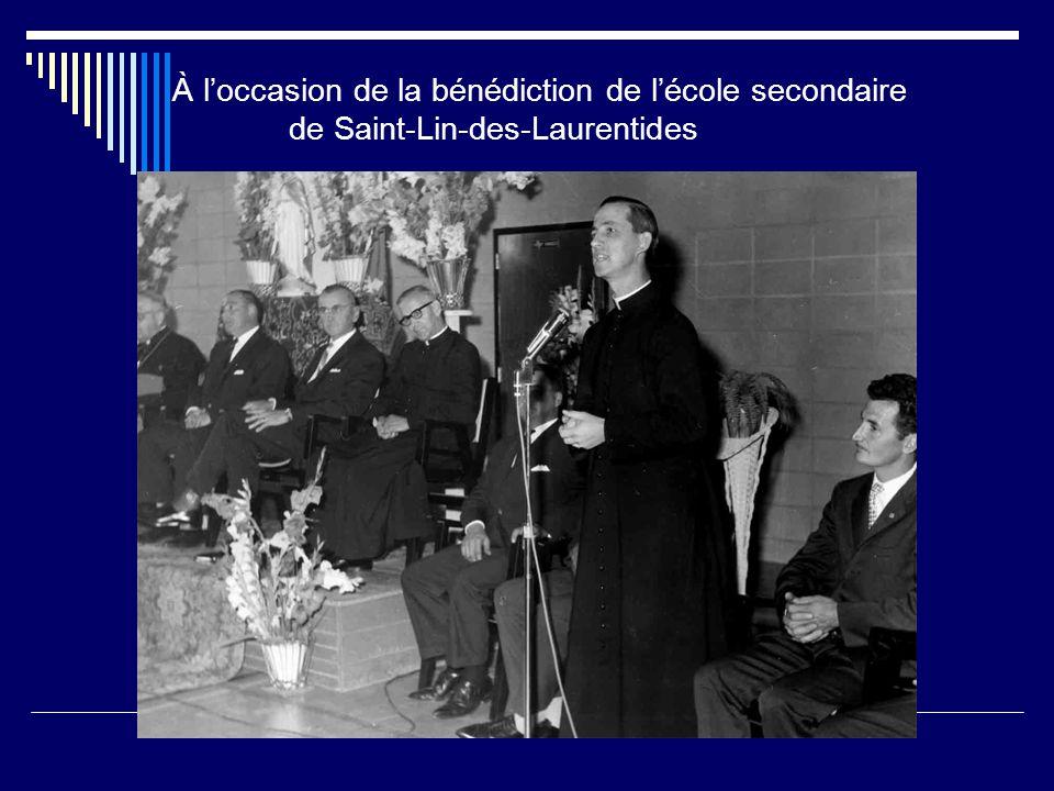 À l'occasion de la bénédiction de l'école secondaire de Saint-Lin-des-Laurentides