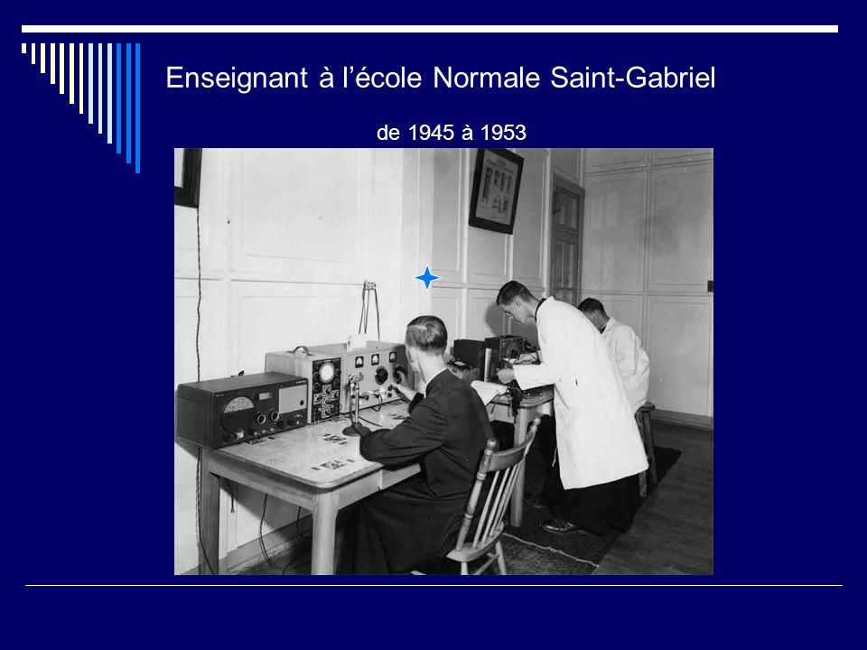 Enseignant à l'école Normale Saint-Gabriel de 1945 à 1953