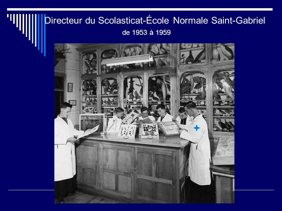Directeur du Scolasticat-École Normale Saint-Gabriel de 1953 à 1959